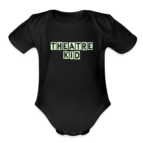 Theatre Kid   - Organic Short Sleeve Baby Bodysuit