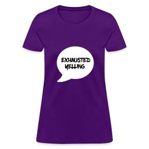 Exhausted Yelling Women's T-Shirt - Women's T-Shirt