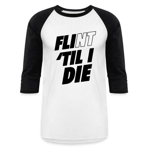 FLI til I Die - Baseball T-Shirt