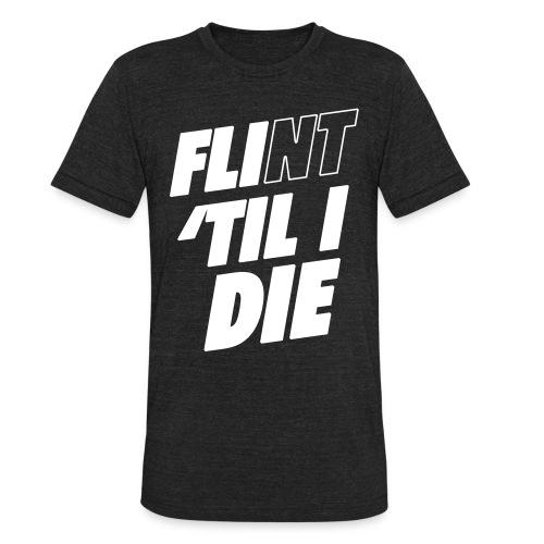FLI til I Die - Unisex Tri-Blend T-Shirt
