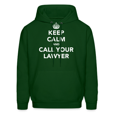 Keep Calm And Call Your Lawyer Hoodies