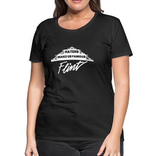 Haters Make Us Famous - Women's Premium T-Shirt