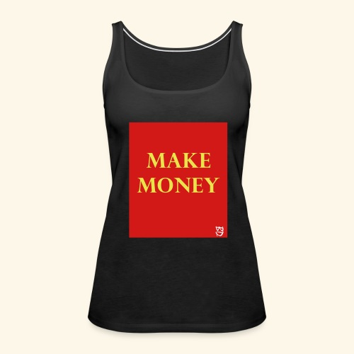 Make Money Tank - Women's Premium Tank Top