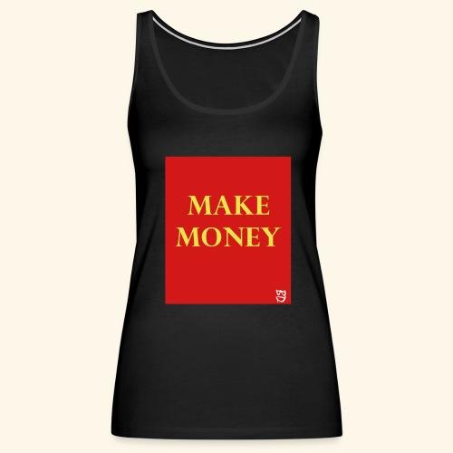 Make Money Tank - Women's Premium Tank Top