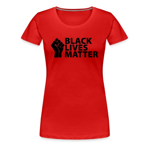 Black Lives Matter - Women's Premium T-Shirt