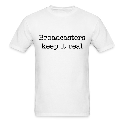 Mens Broadcasters keep it real - Men's T-Shirt