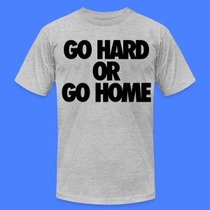 Go Hard or Go Home T-Shirts - stayflyclothing.com - Men's T-Shirt by American Apparel