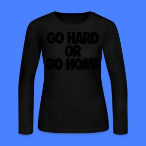 Go Hard or Go Home Long Sleeve Shirts - stayflyclothing.com - Women's Long Sleeve Jersey T-Shirt