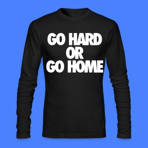 Go Hard or Go Home Long Sleeve Shirts - stayflyclothing.com - Men's Long Sleeve T-Shirt by Next Level