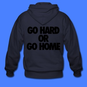 Go Hard or Go Home Zip Hoodies/Jackets - stayflyclothing.com - Men's Zip Hoodie