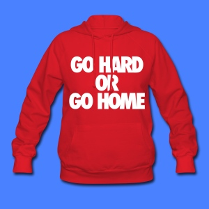 Go Hard or Go Home Hoodies - stayflyclothing.com - Women's Hoodie