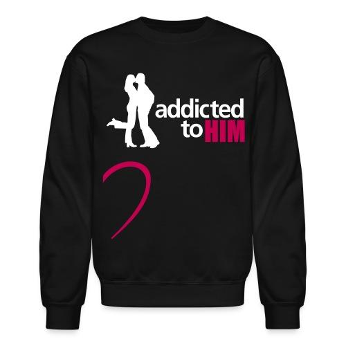 addicted to him - Crewneck Sweatshirt