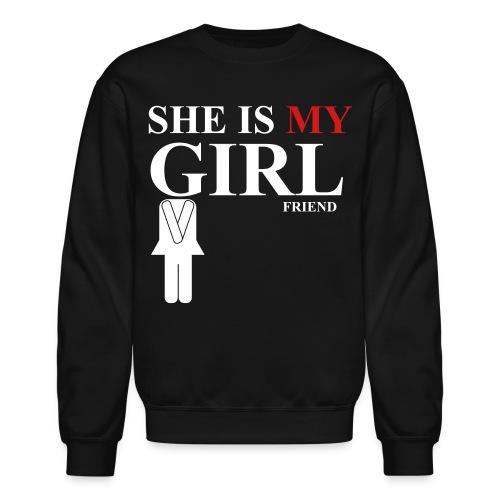 She is my girlfriend - Crewneck Sweatshirt