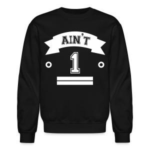 99 problems Ain't 1 - Crewneck Sweatshirt