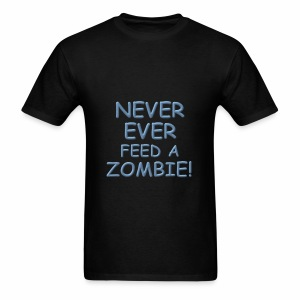 Never Feed A Zombie - Men's T-Shirt