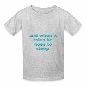 And When it rains,he sleeps - Kids' T-Shirt
