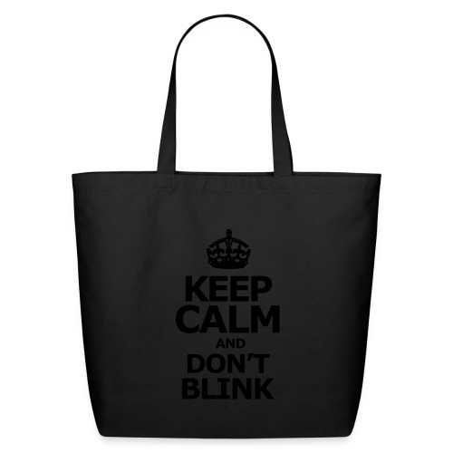 keep calm and don't blink bag - Eco-Friendly Cotton Tote