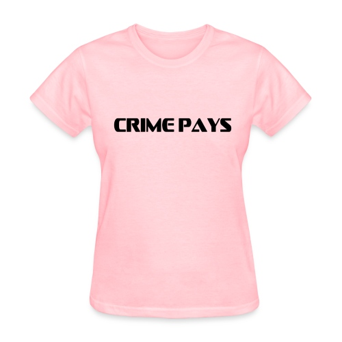 Crime Pays - Women's T-Shirt