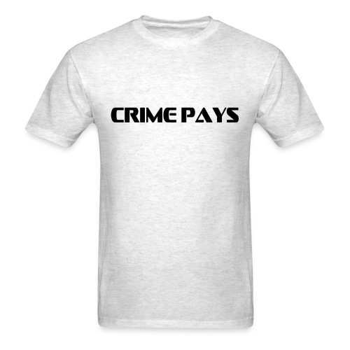 Crime Pays - Men's T-Shirt