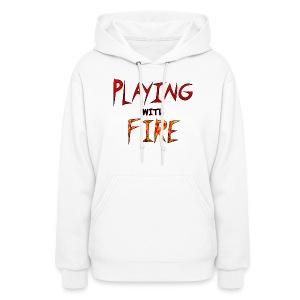 Playing with Fire sweatshirt women - Women's Hoodie