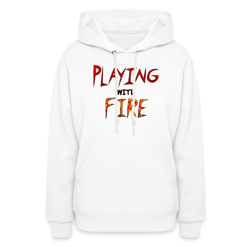 Playing with Fire sweatshirt women - Women's Hoodie