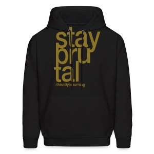 stay brutal, this city is burning - Men's Hoodie