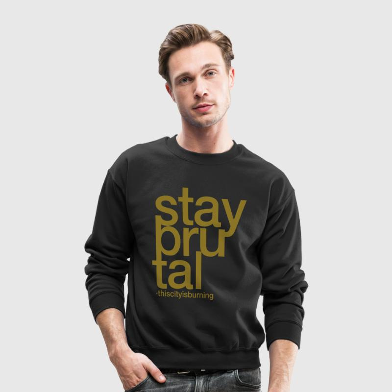 stay brutal, this city is burning - Crewneck Sweatshirt