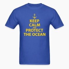 Keep Calm and Protect The Ocean