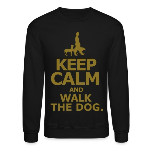 keep calm and walk the dog - Crewneck Sweatshirt