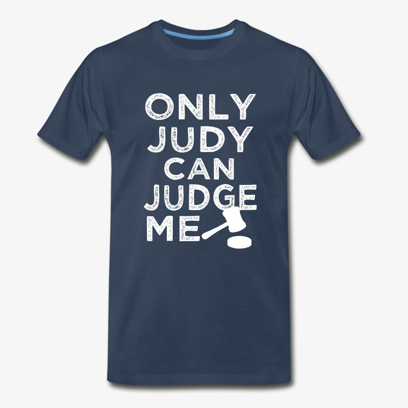 ONLY JUDY CAN JUDGE ME 44 - Men's Premium T-Shirt