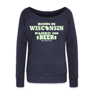 Long Sleeve Shirts ~ Women's Wideneck Sweatshirt ~ Born in Wisconsin - Glow in the Dark
