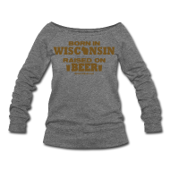 Long Sleeve Shirts ~ Women's Wideneck Sweatshirt ~ Born in Wisconsin - Gold Glitz