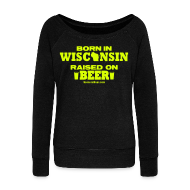 Long Sleeve Shirts ~ Women's Wideneck Sweatshirt ~ Born in Wisconsin - Neon Yellow