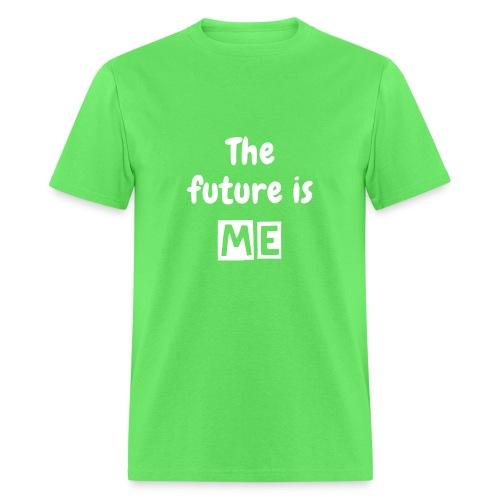 The  future is ME - Men - Men's T-Shirt