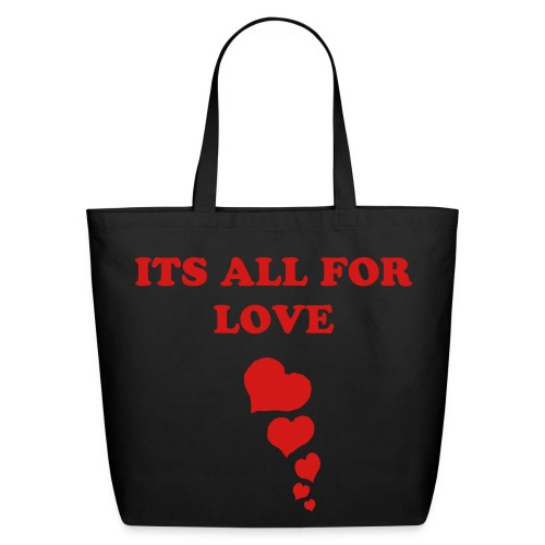 ITS ALL FOR LOVE TOTE - Eco-Friendly Cotton Tote