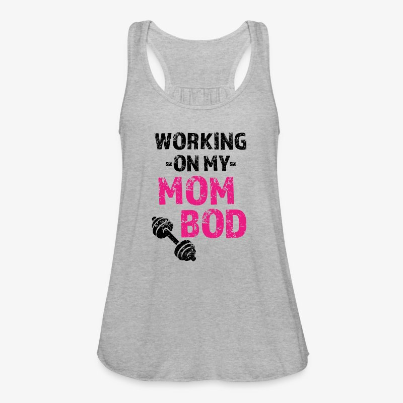 WORKING ON MY MOM BOD 4 - Women's Flowy Tank Top by Bella