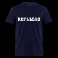 T-Shirts ~ Men's T-Shirt ~ ROMO - ROFLMAO Shirt
