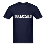 T-Shirts ~ Men's T-Shirt ~ DALOLAS - LOL DALLAS SHIRT