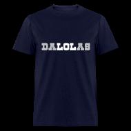 T-Shirts ~ Men's T-Shirt ~ DALOLAS - LOL DALLAS SHIRT