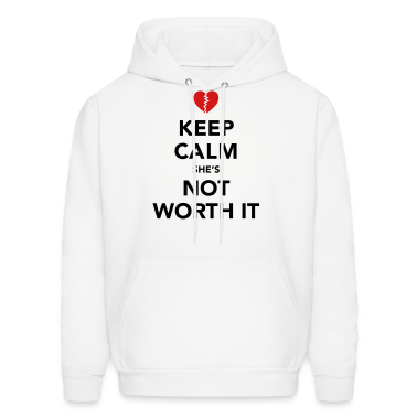 Keep Calm She's Not Worth It Hoodies