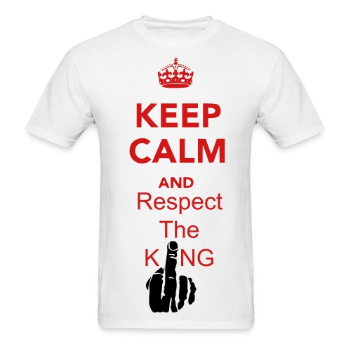 Keep Calm and respect the king - Men's T-Shirt