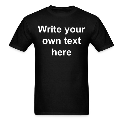 Create your own Personalized T-Shirt - Men's T-Shirt