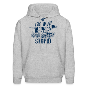 Im hunting with Stupid - Men's Hoodie