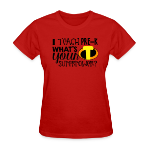 I Teach Pre-K What's Your Superpower - Women's T-Shirt