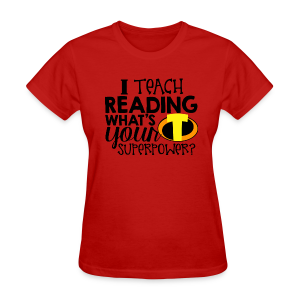 I Teach Reading What's Your Superpower - Women's T-Shirt