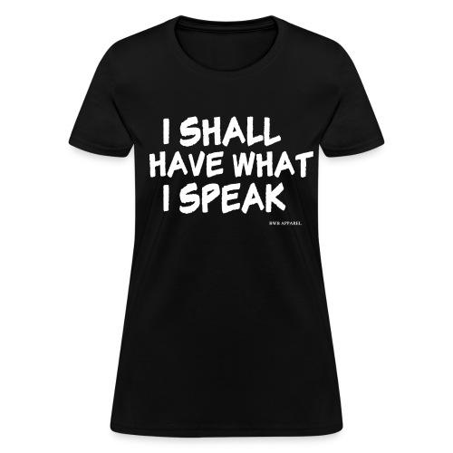 What I Speak Women's Tee - Women's T-Shirt