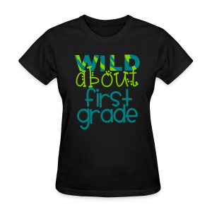 Wild About First Grade | Teal - Women's T-Shirt