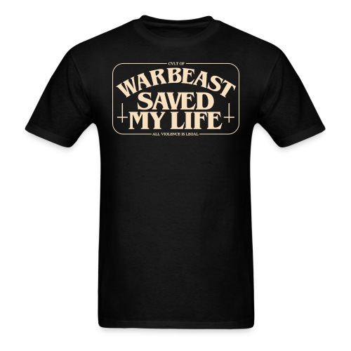 WARBEAST SAVED MY LIFE - Men's T-Shirt