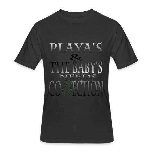 Playa's & The Baby's Needs Correction - Men's 50/50 T-Shirt