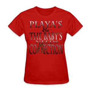 Playa's & The Baby's Needs Correction - Women's T-Shirt